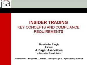 INSIDER TRADING KEY CONCEPTS AND COMPLIANCE REQUIREMENTS Manvinder