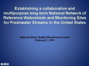 Establishing a collaborative and multipurpose longterm National Network