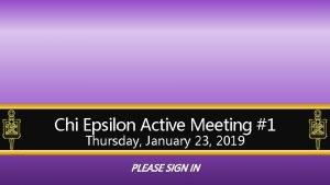 Chi Epsilon Active Meeting 1 Thursday January 23