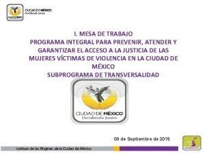 I MESA DE TRABAJO PROGRAMA INTEGRAL PARA PREVENIR