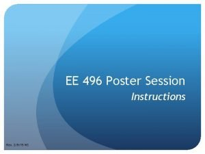 EE 496 Poster Session Instructions Rev 2915 WS