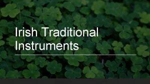 Irish Traditional Instruments Instrument s The Main Irish