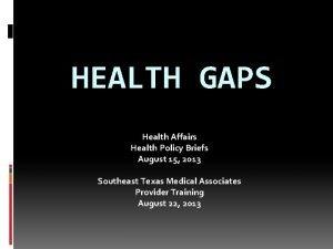 HEALTH GAPS Health Affairs Health Policy Briefs August
