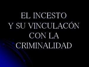 EL INCESTO Y SU VINCULACN CON LA CRIMINALIDAD