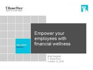 WELLNESS WORKS Empower your employees with financial wellness