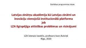 Darbbas programmas tzes Latvijas zintu akadmija k Latvijas