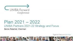 Plan 2021 2022 UNIBA Partners 2021 22 Strategy