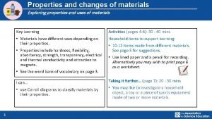 Properties and changes of materials Exploring properties and