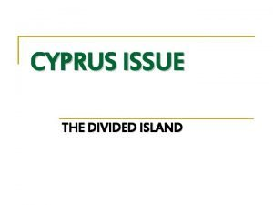 CYPRUS ISSUE THE DIVIDED ISLAND CYPRUS POPULATION RELIGIONS