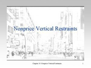 Nonprice Vertical Restraints Chapter 19 Nonprice Vertical Restraints