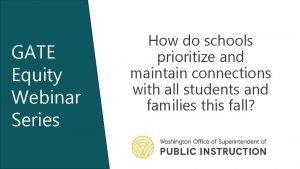 GATE Equity Webinar Series How do schools prioritize