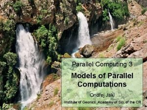 Parallel Computing 3 Models of Parallel Computations Ondej