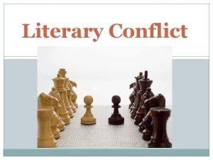 Literary Conflict External vs Internal External takes place