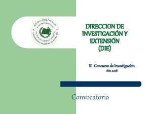 DIRECCION DE INVESTIGACIN Y EXTENSIN DIE III Concurso