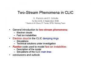 TwoStream Phenomena in CLIC G Rumolo and D