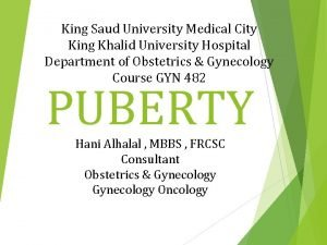 King Saud University Medical City King Khalid University
