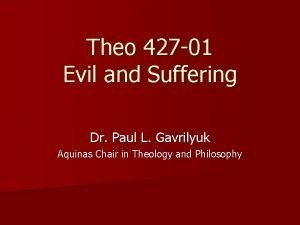 Theo 427 01 Evil and Suffering Dr Paul
