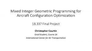 Mixed Integer Geometric Programming for Aircraft Configuration Optimization