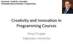 Keywords Creativity Innovation Embedded Microcontrollers Programming Creativity and