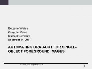 Eugene Weiss Computer Vision Stanford University December 14