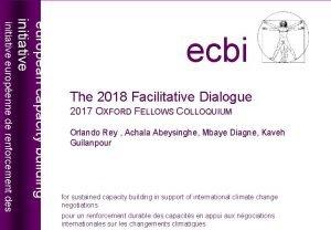 The 2018 Facilitative Dialogue 2017 OXFORD FELLOWS COLLOQUIUM