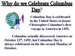 Why do we Celebrate Columbus Day Columbus Day