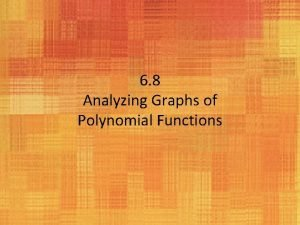 6 8 Analyzing Graphs of Polynomial Functions Zeros