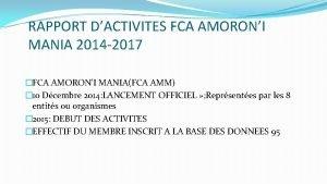 RAPPORT DACTIVITES FCA AMORONI MANIA 2014 2017 FCA