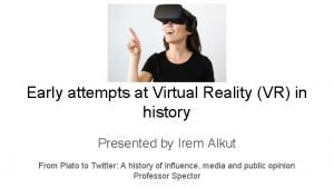 Early attempts at Virtual Reality VR in history