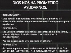 DIOS NOS HA PROMETIDO AYUDARNOS INTRODUCCION Dios atraves