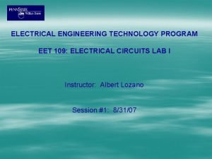 ELECTRICAL ENGINEERING TECHNOLOGY PROGRAM EET 109 ELECTRICAL CIRCUITS