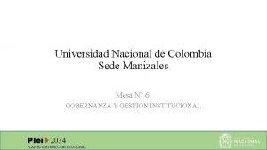 Universidad Nacional de Colombia Sede Manizales Mesa N