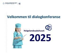 Velkommen til dialogkonferanse Prosjektinnramming Konseptfase Prosjektinnramming Avsluttes juni