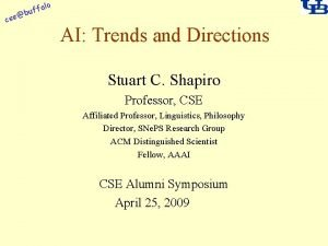 cse lo fa buf AI Trends and Directions