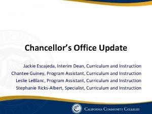 Chancellors Office Update Jackie Escajeda Interim Dean Curriculum