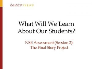 What Will We Learn About Our Students NSE
