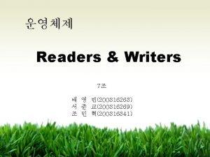 Readers Writers 7 200316263 200316269 200316341 7 Readers