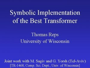 Symbolic Implementation of the Best Transformer Thomas Reps