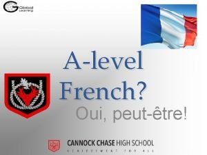 Alevel French Oui peuttre Why study French French