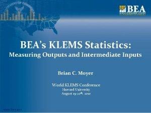 BEAs KLEMS Statistics Measuring Outputs and Intermediate Inputs