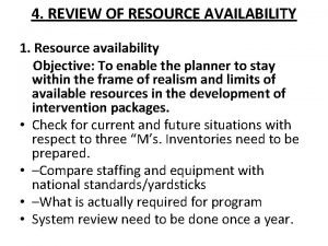 4 REVIEW OF RESOURCE AVAILABILITY 1 Resource availability