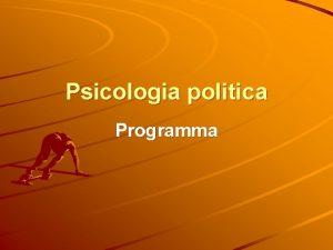 Psicologia politica Programma Programma La Maria F Psicologia