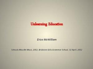 Unlearning Education Erica Mc William Schools Moodle Moot