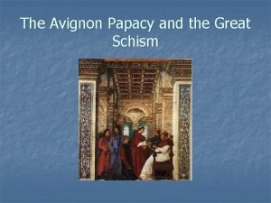 The Avignon Papacy and the Great Schism Question