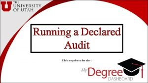 Running a Declared Audit Click anywhere to start