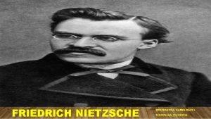 FRIEDRICH NIETZSCHE PROFESSORA KAREN DACOL DISCIPLINA FILOSOFIA FRIEDRICH