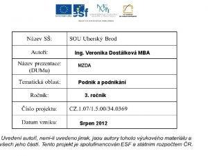 Ing Veronika Dostlkov MBA MZDA Podnik a podnikn
