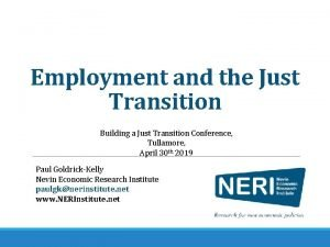 Employment and the Just Transition Building a Just