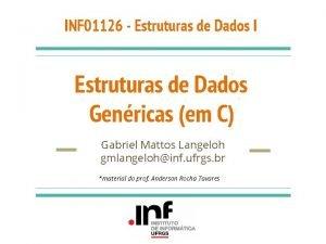 INF 01126 Estruturas de Dados I Estruturas de