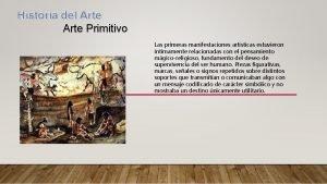 Historia del Arte Primitivo Las primeras manifestaciones artsticas